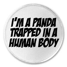 """I'm A Panda Trapped In A Human Body - 3"""" Circle Sew / Iron On Patch Joke Humor"""