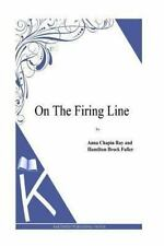 On the Firing Line (2013, Paperback)
