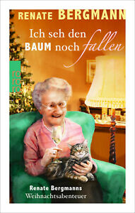 RENATE BERGMANN - ICH SEH DEN BAUM NOCH FALLEN (Die Online-Omi, Band 9)