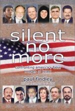 Silent No More: Confronting America's False Images of Islam by Findley, Paul