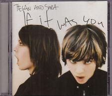 Tegan & Sara - If It Was You - CD (SANCD132 2002 Sanctuary U.K.)