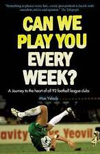 Can We Play You Every Week?: A Journey to the Heart of All 9 by Max Velody - PB