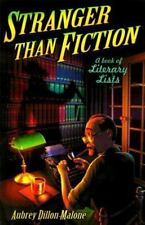 Stranger Than Fiction A Book of Literary Lists Aubrey Dillon Malone