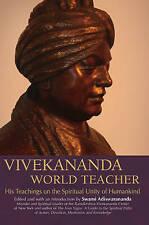 Vivekananda World Teacher: His Teachings on the Spiritual Unity of Humankind,Edi