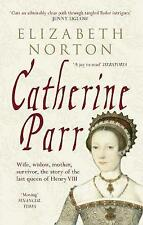 Catherine Parr: Wife, Widow, Mother, Survivor, The Story of the Last-ExLibrary