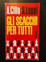 A. Cillo; S. Luppi - Gli Scacchi per tutti - 1973, Mursia