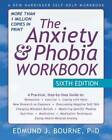 The Anxiety and Phobia Workbook - Paperback By Bourne PhD, Edmund - GOOD