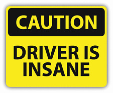 "Caution Driver Is Insane Sign Warning Car Bumper Sticker Decal 5"" x 4"""
