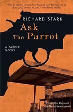 Ask the Parrot : A Parker Novel by Richard Stark (2017, Paperback)