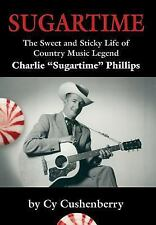 Sugartime: The Sweet and Sticky Life of Country Music Legend Charlie Sugartime P