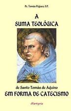 A Suma Teologica Em Forma de Catecismo by Tomás Pègues (2015, Paperback)