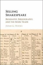 Selling Shakespeare: Biography, Bibliography, and the Book Trade, Hooks, Adam G.