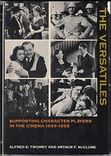 The Versatiles: Supporting Character Actors in American Movies 1930-55 HC/DJ 1ST