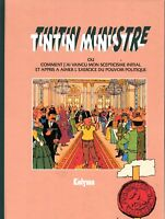 PASTICHE TINTIN - Tintin Ministre. Cartonné 64 pages couleurs. Ed. Kolyma - NEUF