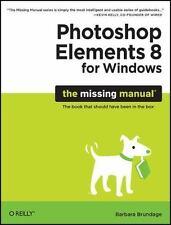 Photoshop Elements 8 for Windows: The Missing Manual, Brundage, Barbara, Good Bo
