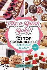 101 Top Cookie Recipes: Delicious and Easy + FREE GIFT (Cookie Cookbook, Best...