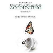 Horngren's Financial and Managerial Accounting : The Financial Chapters by...
