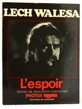 Lech Walesa L'espoir. Jean-Louis GAZIGNAIRE. Photos SYGMA Éd. du Guépard 1981.