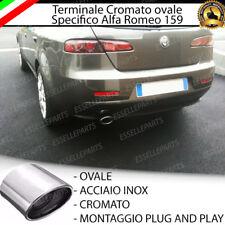 TERMINALE SCARICO CROMATO LUCIDO OVALE ACCAIO INOX ALFA ROMEO 159 + SPORTWAGON