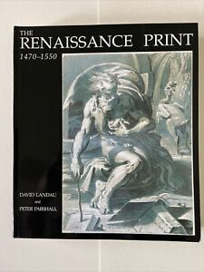 The Renaissance Print, 1470-1550 by David Landau, Peter Parshall (Paperback,...