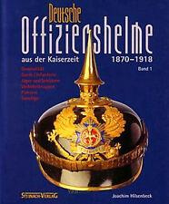 Deutsche Offiziershelme aus der Kaiserzeit 1870-1918 Band 1 Militaria Hilsenbeck