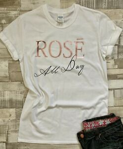 Rose All Day White Unisex T-shirt Fun Day Drinking Celebration Birthday