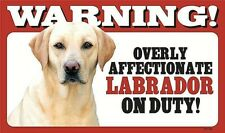 Warning Overly Affectionate Yellow Labrador Retriever Dog Plastic Wall Sign