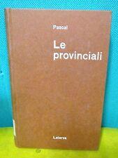 Pascal LE PROVINCIALI a cura di Serini - Classici Filosofia Moderna Laterza 1963