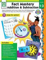 Fact Mastery, Grades 1-3 : Addition and Subtraction by Seberg, Karen