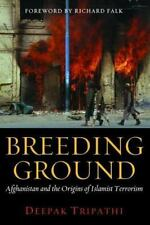 Breeding Ground: Afghanistan and the Origins of Islamist Terrorism-ExLibrary
