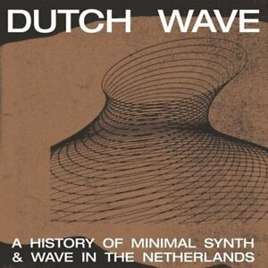 V/A – Dutch Wave: A History Of Minimal Synth & Wave In The Netherlands (Vinyl) O