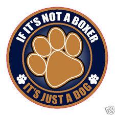 "NOT A BOXER JUST A DOG 5"" STICKER"