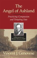 The Angel of Ashland: Practicing Compassion and Tempting Fate, Genovese, Vincent