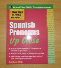 Practice Makes Perfect Spanish Pronouns Up Close by Eric W. Vogt NEW
