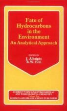 Fate Of Hydrocarbons Environme (Current Topics in Environmental and To-ExLibrary