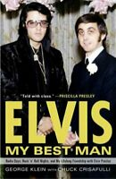 Elvis, My Best Man : Radio Days, Rock 'n' Roll Nights, and My Lifelong Friend...