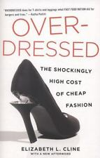 Overdressed: The Shockingly High Cost of Cheap Fashion - LikeNew - Cline, Elizab