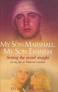 My Son Marshall, My Son Eminem by Nelson, Debbie Hardback Book The Cheap Fast