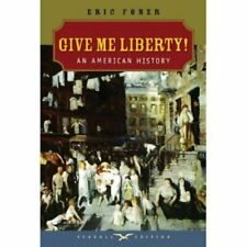 Give Me Liberty! by Eric Foner