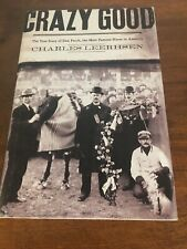 Crazy Good : The True Story of Dan Patch, the Most Famous Horse in America by...