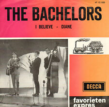 "BACHELORS ‎– I Believe / Diane (1964 FAVORIETEN EXPRES SINGLE 7"" DUTCH PS)"