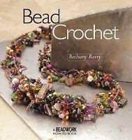 A Beadwork How-To-Book: Bead Crochet by Bethany Barry (2004, Paperback)