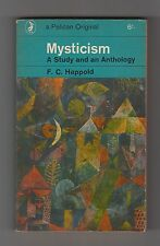 MYSTICISM  =  F. C. HAPPOLD  =  A STUDY AND AN ANTHOLOGY  =