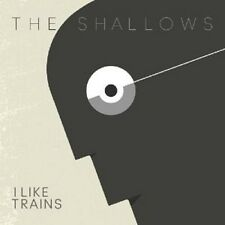 I LIKE TRAINS - THE SHALLOWS  CD NEU
