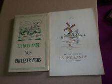 LA HOLLANDE -  2 LIVRES ANCIENS - LA HOLLANDE VUE PAR LES FRANCAIS + LA HOLLANDE