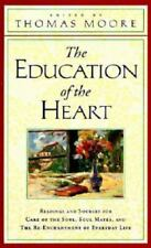 The Education of the Heart : Readings and Sources from Care...byThomas Moore