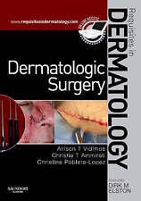Dermatologic Surgery by Christine Poblete-Lopez, Allison T. Vidimos, Christie T. Ammirati (Hardback, 2008)