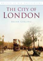 City of London (Britain in Old Photographs (History Press)), Girling, Brian, Ver