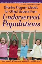 Effective Program Models for Gifted Students from Underserved Populations by...