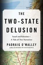 Two-State Delusion, The : Israel and Palestine - A Tale of Two Narratives, Padra